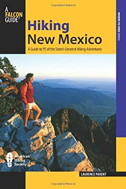 Falcon Guide: Hiking in New Mexico: A Guide to 95 of the State's Greatest Hiking Adventures 9780762746743