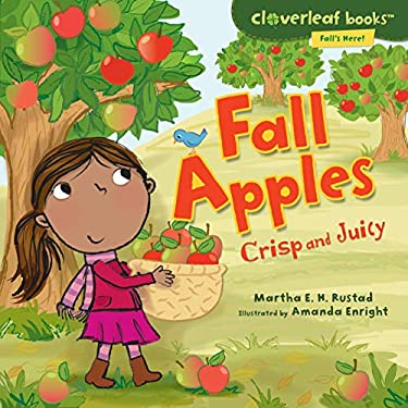 Fall Apples: Crisp and Juicy 9780761350644