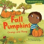 Fall Pumpkins: Orange and Plump 9780761350651