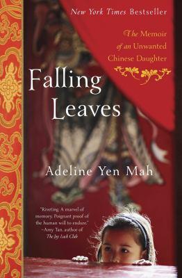 Falling Leaves: The True Story of an Unwanted Chinese Daughter 9780767903578