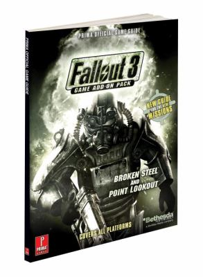 Fallout 3 Game Add-On Pack - Broken Steel and Point Lookout: Prima Official Game Guide 9780761563266