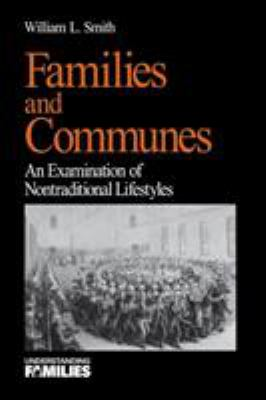 Families and Communes: An Examination of Nontraditional Lifestyles 9780761910749