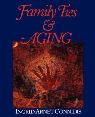 Family Ties and Aging 9780761919575