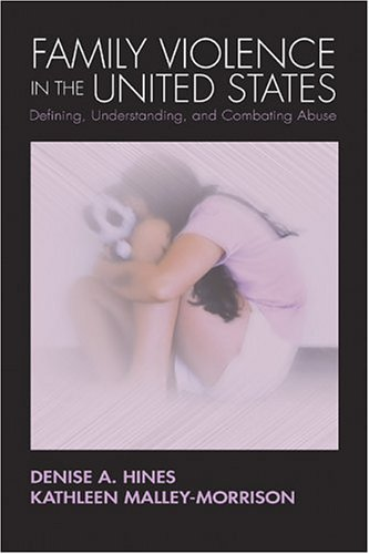 Family Violence in the United States: Defining, Understanding, and Combating Abuse 9780761930853