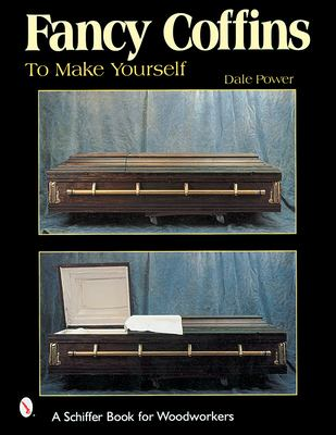 Fancy Coffins to Make Yourself 9780764312496