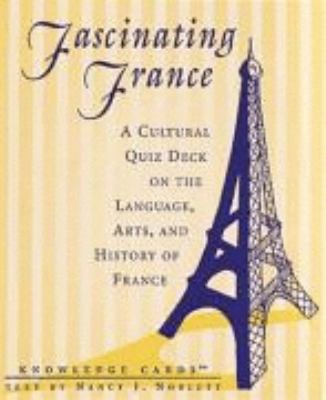 Fascinating France Knowledge Cards: A Cultural Quiz Deck 9780764911194
