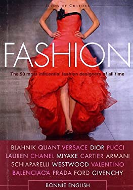 Fashion: The 50 Most Influential Fashion Designers of All Time 9780764162947