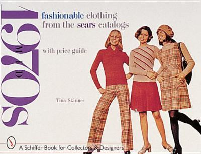 Fashionable Clothing from the Sears Catalogs: Mid-1960s 9780764307300
