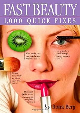 Fast Beauty: 1,000 Quick Fixes 9780761134725