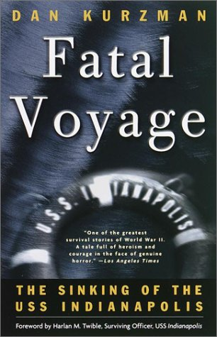 Fatal Voyage: The Sinking of the USS Indianapolis 9780767906784