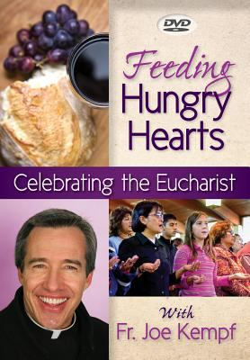 Feeding Hungry Hearts: Celebrating the Eucharist 9780764819490