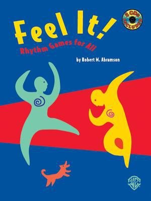 Feel It!: Rhythm Games for All [With 2 CDs] 9780769266404