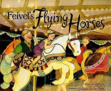 Feivel's Flying Horses 9780761339595