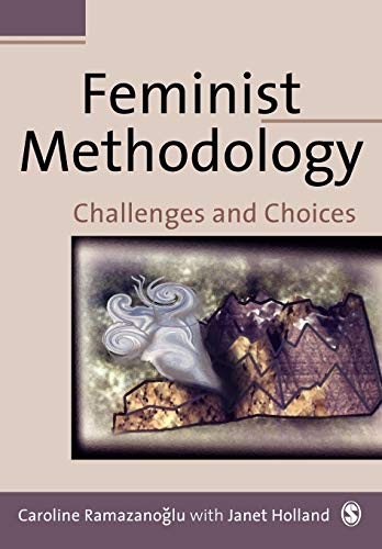 Feminist Methodology: Challenges and Choices 9780761951230
