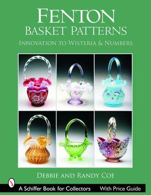 Fenton Basket Patterns: Acanthus to Hummingbird 9780764322907