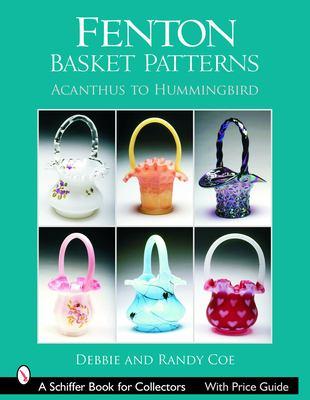 Fenton Basket Patterns: Acanthus to Hummingbird 9780764322723