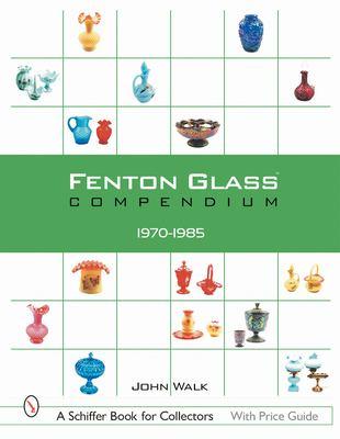 Fenton Glass Compendium: 1970-1985