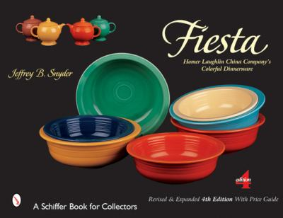 Fiesta: The Homer Laughlin China Company's Colorful Dinnerware 9780764315756