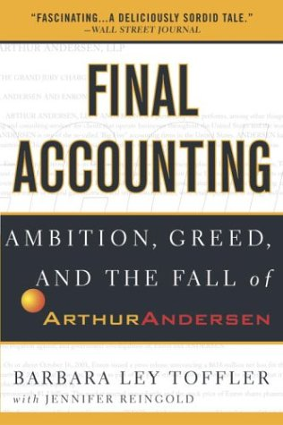Final Accounting: Ambition, Greed and the Fall of Arthur Andersen 9780767913836