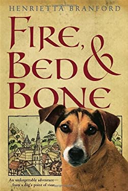 Fire, Bed, and Bone 9780763629922