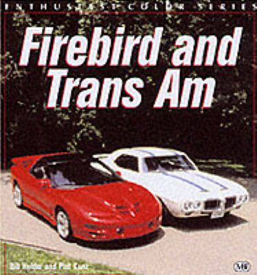 Firebird and Trans Am 9780760311653