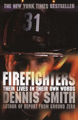 Firefighters: Their Lives in Their Own Words 9780767913072