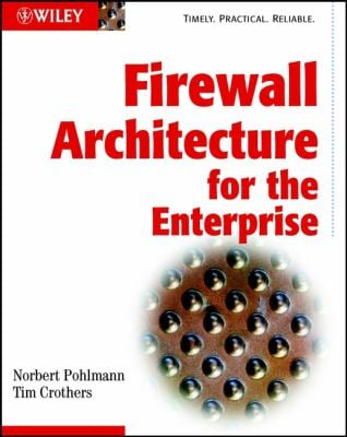 Firewall Architecture for the Enterprise 9780764549267