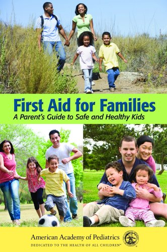 First Aid for Families: A Parent's Guide to Safe and Healthy Kids 9780763755522
