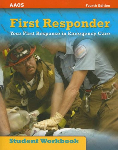 First Responder: Your First Response in Emergency Care 9780763742713