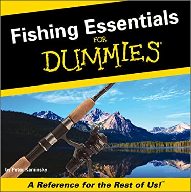 Fishing Essentials for Dummies: A Reference for the Rest of Us 9780762412655