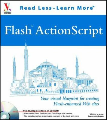 Flash ActionScript: Your Visual Blueprint for Creating Flash -Enhanced Web Sites [With CDROM] 9780764536571