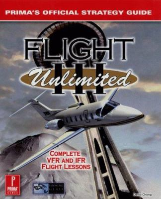 Flight Unlimited III: Prima's Official Strategy Guide 9780761524946