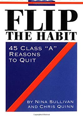Flip the Habit: 45 Class a Reasons to Quit 9780762410576