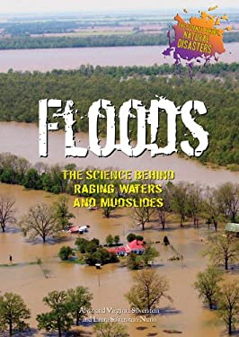 Floods: The Science Behind Raging Waters and Mudslides 9780766029743