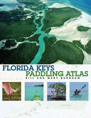 Florida Keys Paddling Atlas 9780762738571