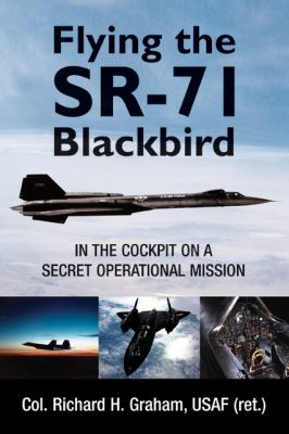 Flying the SR-71: In the Cockpit on a Secret Operational Mission 9780760332399