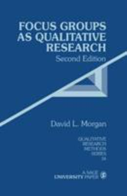 Focus Groups as Qualitative Research / David L. Morgan 9780761903437