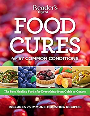 Food Cures: Breakthrough Nutritional Prescriptions for Everything from Colds to Cancer 9780762107971