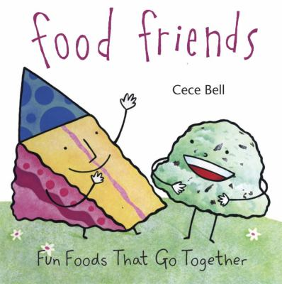 Food Friends: Fun Foods That Go Together 9780763627775