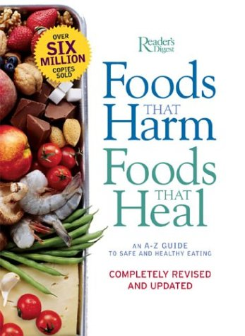 Foods That Harm Foods That Heal: An A-Z Guide to Safe and Healthy Eating 9780762106059
