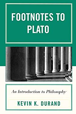 Footnotes to Plato: An Introduction to Philosophy 9780761846819