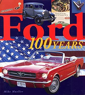 Ford 100 Years (Automotive History and Personalities) Mike Mueller and M. Mueller