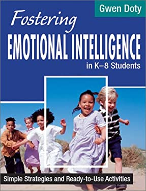 Fostering Emotional Intelligence in K-8 Students: Simple Strategies and Ready-To-Use Activities 9780761977476