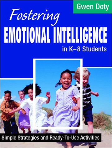 Fostering Emotional Intelligence in K-8 Students: Simple Strategies and Ready-To-Use Activities 9780761977483