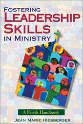 Fostering Leadership Skills in Ministry: A Parish Handbook 2951200