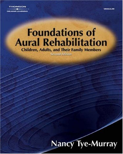 Foundations of Aural Rehabilitation: Children, Adults, and Their Family Members, 2nd Ed. 9780766863293