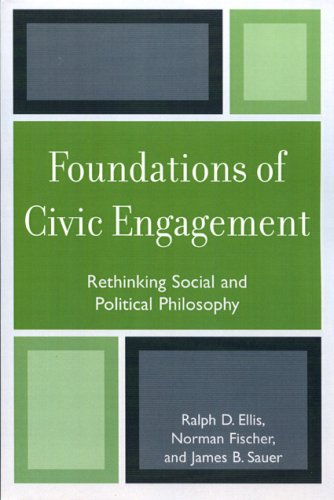 Foundations of Civic Engagement: Rethinking Social and Political Philosophy 9780761835356