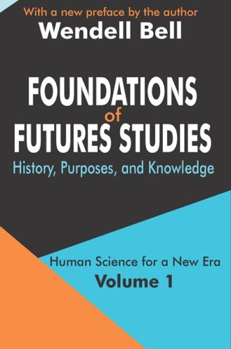 Foundations of Futures Studies: Human Science for a New Era: History, Purposes, Knowledge 9780765805393