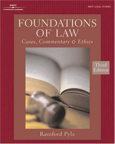 Foundations of Law: Cases, Commentary & Ethics 3e 9780766835825