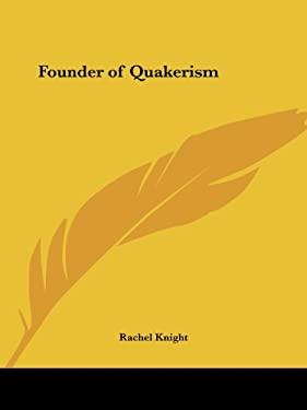 Founder of Quakerism 9780766100213